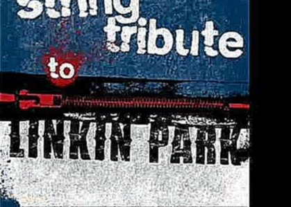 "<span aria-label=""Leave Out All The Rest- Linkin Park String Tribute Автор: CC Entertainment 7 лет назад 3 минуты 20 сек&#x - видеоклип на песню"