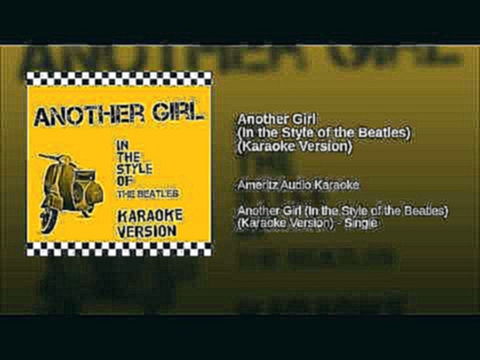 "<span aria-label=""Another Girl (In the Style of the Beatles) (Karaoke Version) &#x410;&#x432;&#x442;&#x43E;&#x440;: Ameritz Karaoke - Topic 3 &#x433;&#x43E;&#x434;&#x430; &#x43D;&#x430;&#x437;&#x430;&#x434; 2 &#x43C;&#x438;&#x43D;&#x443;&#x442;&#x44B; 7 & - видеоклип на песню"