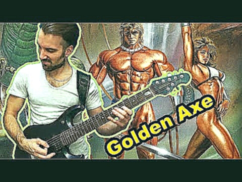 Golden Axe (I, II, III) OST Mega Metal Cover. Sega genesis game (by Progmuz) - видеоклип на песню