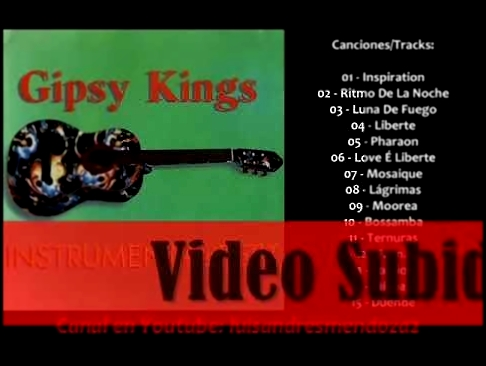 Gipsy Kings -  Instrumental Best Recopilación Full Album - видеоклип на песню