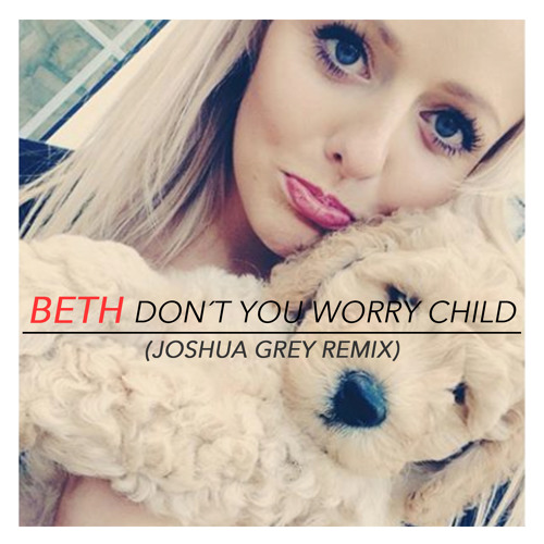 Beth Don't You Worry Child Charming Horses Remix